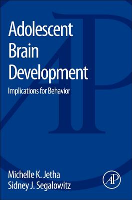Adolescent Brain Development By Jetha, Michelle K./ Segalowitz, Sidney